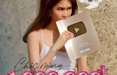Ngọc Trinh đạt nút vàng youtube, cán mốc 1 triệu lượt theo dõi