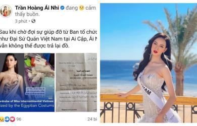Đại diện Việt Nam tại Miss Intercontinental 2021 gặp khó khăn lớn khi hải quan Ai Cập quyết không trả hành lí